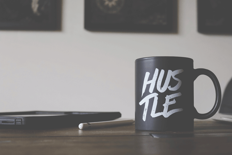 Good Things Come to Those Who Hustle… So They Say